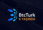 BTCTurk.com 6 Yaşında!